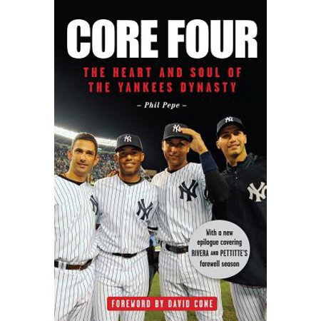- Core Four : The Heart and Soul of the Yankees Dynasty