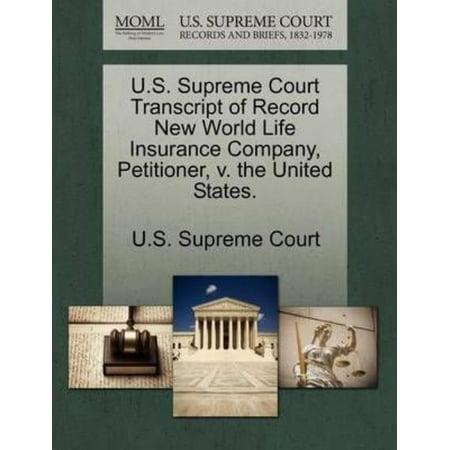 U S  Supreme Court Transcript Of Record New World Life Insurance Company  Petitioner  V  The United States