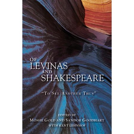 Of Levinas and Shakespeare :