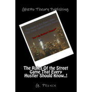 The Rules Of the Street Game That Every Hustler Should Know..! (Paperback)