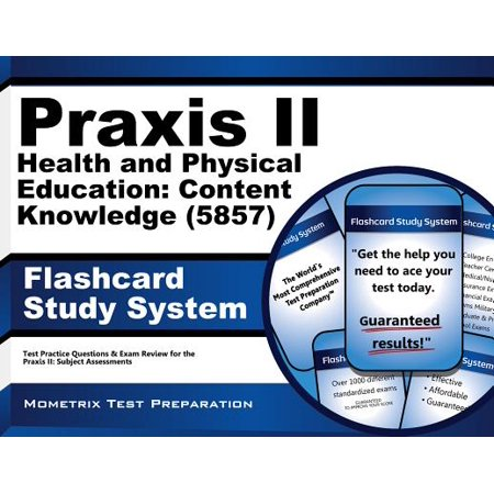 Praxis II Health and Physical Education Content Knowledge (5857) Exam Flashcard Study System : Praxis II Test Practice Questions and Review for the Praxis II Subject Assessments (Knowledge Centered Systems)