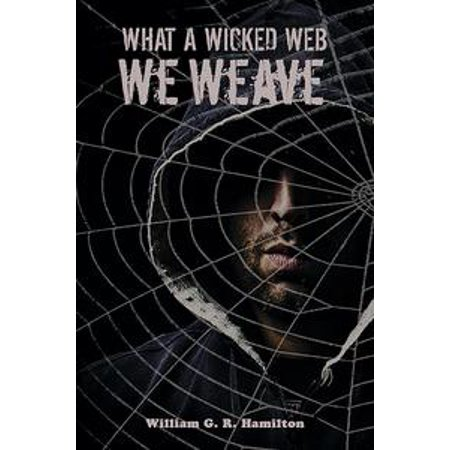 - What a Wicked Web We Weave - eBook