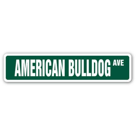- AMERICAN BULLDOG Street Sign dog pet bull animal groomer   Indoor/Outdoor   24