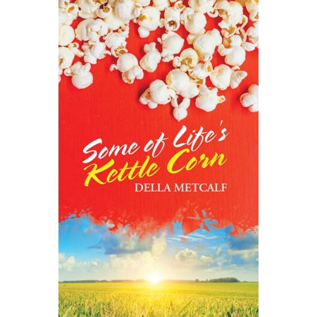 Some of Life's Kettle Corn - eBook
