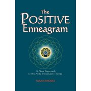 The Positive Enneagram : A New Approach to the Nine Personality Types
