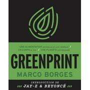 Greenprint - Une alimentation naturelle et 100% vgtale, un corps au top, une plante sauvegarde - eBook