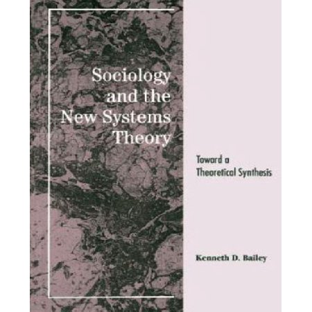 Sociology and the New Systems Theory: Toward a Theoretical Synthesis - image 1 of 1