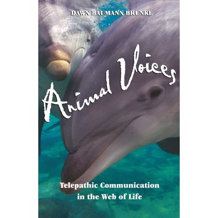 Animal Voices : Telepathic Communication in the Web of Life ()