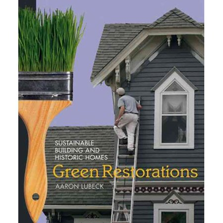 Green Restorations  Sustainable Building And Historic Homes