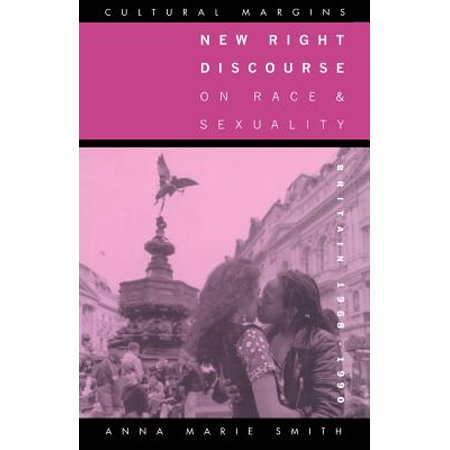 - New Right Discourse on Race and Sexuality : Britain, 1968 1990