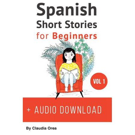 Spanish : Short Stories for Beginners + Audio Download: Improve Your  Reading and Listening Skills in Spanish