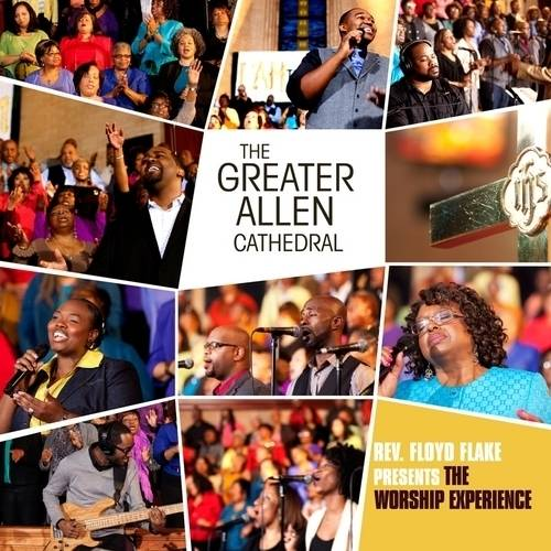 The Greater Allen Cathedral: Rev. Floyd Flake Presents The Worship Experience