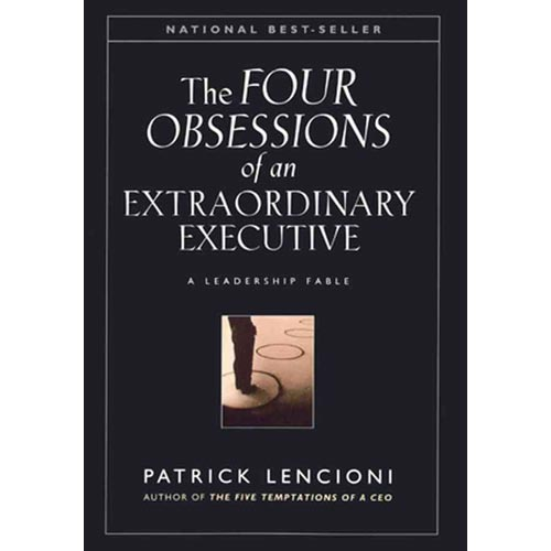 Four Obsessions of an Extraordinary Executive: A Leadership Fable