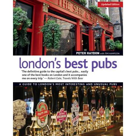 London's Best Pubs : A Guide to London's Most Interesting and Unusual