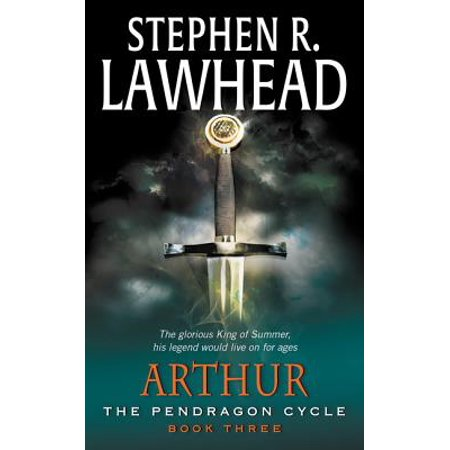 Arthur : Book Three of the Pendragon Cycle