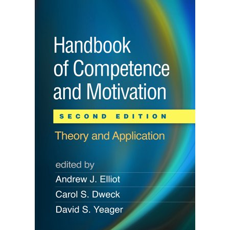 Handbook of Competence and Motivation, Second Edition : Theory and