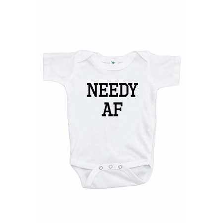 7 ate 9 Apparel Funny Kids Needy AF Onepiece - 0-3 Month Onepiece