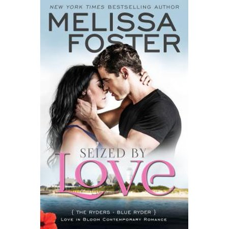 Seized by Love (Love in Bloom : The Ryders, Book One): Blue Ryder](Love Is In Bloom)