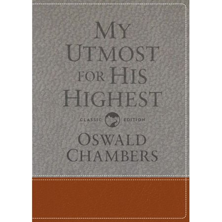 My Utmost for His Highest : Classic Language Gift Edition