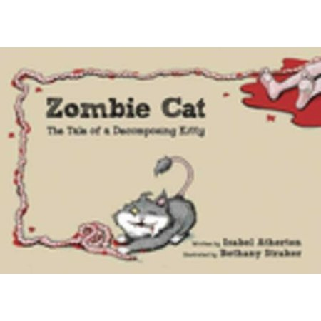 Zombie Cat : The Tale of a Decomposing Kitty](Zombie Cat)