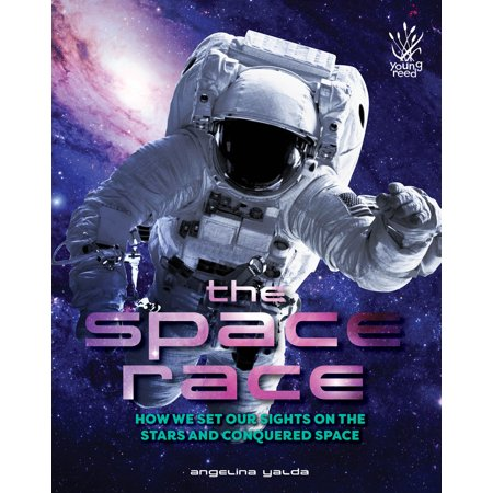 Space Race - The Space Race : How we set our sights on the stars and conquered space