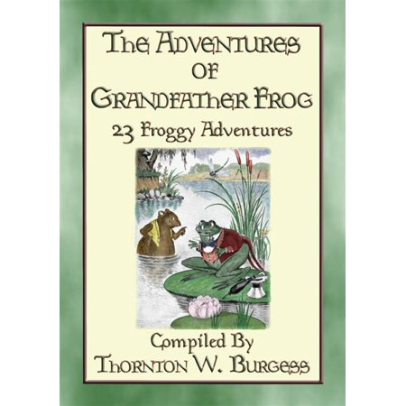 THE ADVENTURES OF GRANDFATHER FROG - 23 Froggy Bedtime Tales - (Froggy Frog)