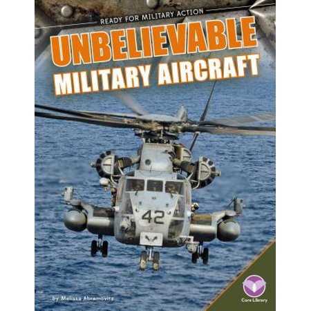 Unbelievable Military Aircraft (Unbelievable Military Aircraft)