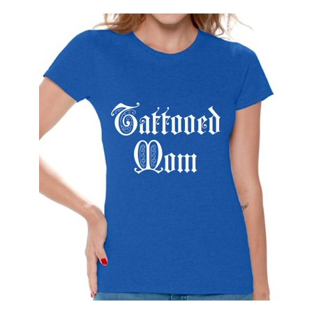Best Women (Awkward Styles Tattooed Mom Tshirt for Women Inked Mom Shirt Tatted Mom T Shirt Best Gifts for Mom Cool Tattoo Mom Shirt Tattoo Shirts with Sayings for Women Amazing Gifts)