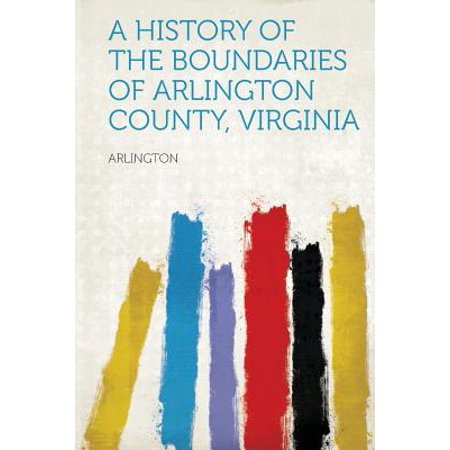 A History of the Boundaries of Arlington County,