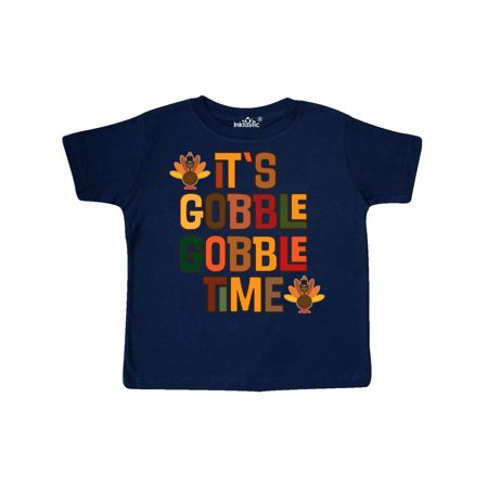 fcf70b9c5 Inktastic - Thanksgiving Gobble Time Turkey Toddler T-Shirt - Walmart.com