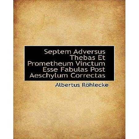 Septem Adversus Thebas Et Prometheum Vinctum Esse Fabulas Post Aeschylum Correctas