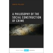 A philosophy of the social construction of crime - eBook