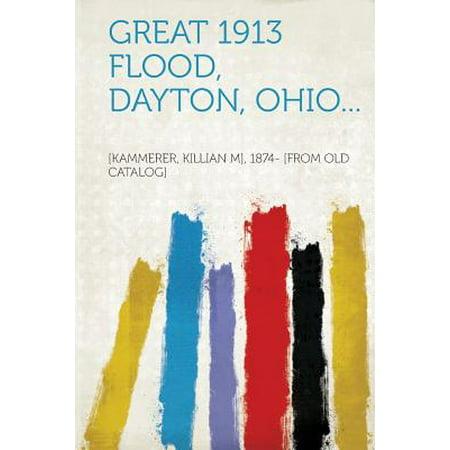 Great 1913 Flood, Dayton, Ohio... (Party Supply Dayton Ohio)