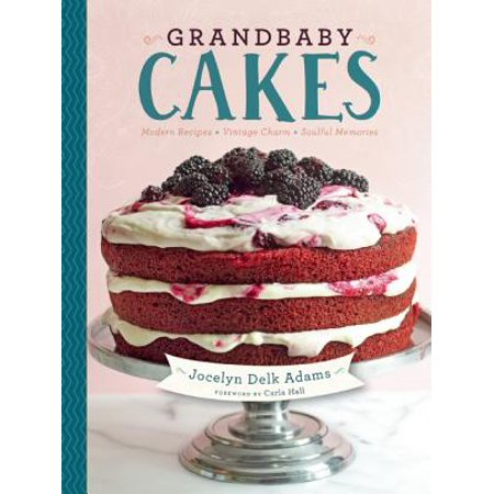Grandbaby Cakes : Modern Recipes, Vintage Charm, Soulful Memories Apple Spice Cake Recipe