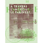 À travers l'Amérique - le Far-West - eBook
