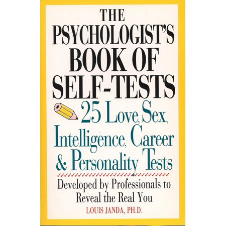The Psychologist's Book of Self-Tests : 25 Love, Sex, Intelligence, Career, And Personality