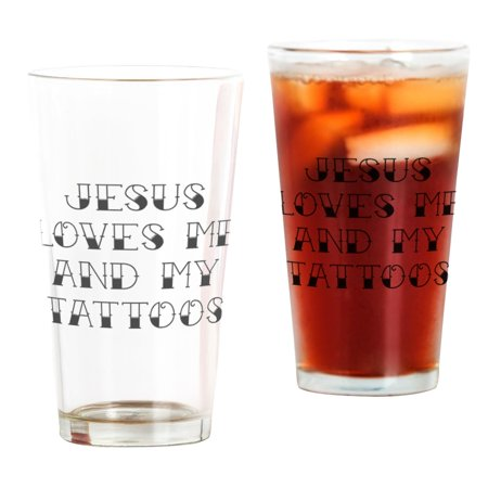 Tattoos Of Love (CafePress - Jesus Loves Me And My Tattoos - Pint Glass, Drinking Glass, 16 oz.)