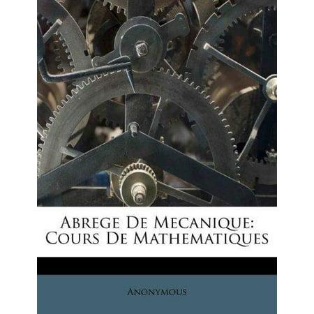 Abrege De Mecanique: Cours De Mathematiques (French Edition) - image 1 of 1