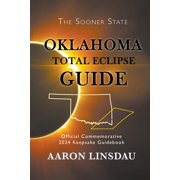 2024 Total Eclipse Guide: Oklahoma Total Eclipse Guide: Official Commemorative 2024 Keepsake Guidebook (Paperback)