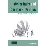Dislocations: Intellectuals and (Counter-) Politics: Essays in Historical Realism (Paperback)