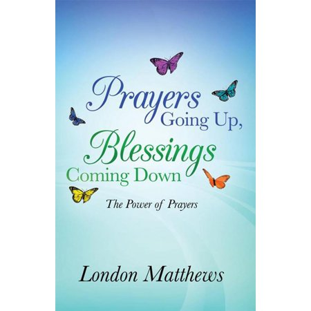 Prayers Going Up, Blessings Coming Down - eBook