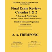 Final Exam Review : Calculus 1 & 2: (A Guided Approach)