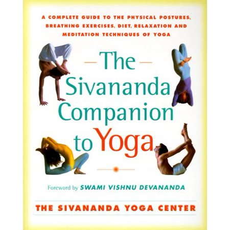 the sivananda companion to yoga a complete guide to the
