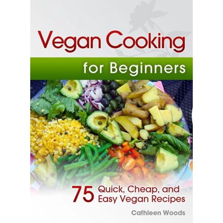 Vegan Cooking for Beginners: 75 Quick, Cheap, and Easy Vegan Recipes - eBook - Quick Easy And Cheap Halloween Recipes