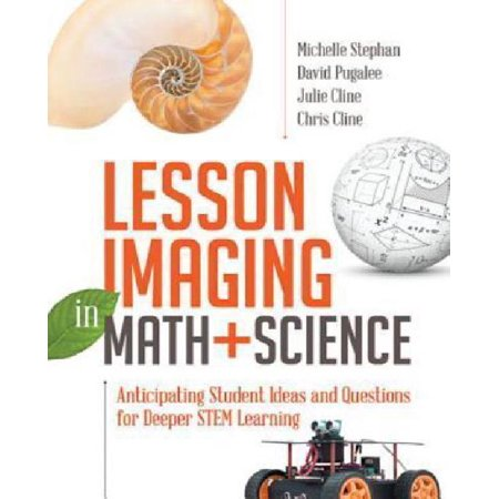 Lesson Imaging In Math And Science  Anticipating Student Ideas And Questions For Deeper Stem Learning