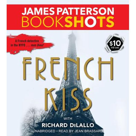 French Kiss : A Detective Luc Moncrief Mystery (Luc Bel Air Rare Rose Sparkling France)