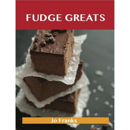 Fudge Greats: Delicious Fudge Recipes, The Top 52 Fudge Recipes - eBook](Peppermint Fudge Recipe)