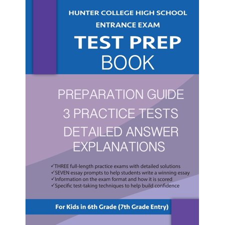 Hunter College High School Entrance Exam Test Prep Book : 3 Practice Tests & Hunter Test Prep Guide: Hunter College Middle School Test Prep; Hchs Admissions Exam; Hunter High School Test Book, High School Entrance (High School Musical 1 2 And 3)
