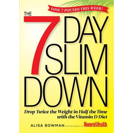 The 7-Day Slim Down : Drop Twice the Weight in Half the Time with the Vitamin D (Diet Snapple Half And Half Nutrition Facts)