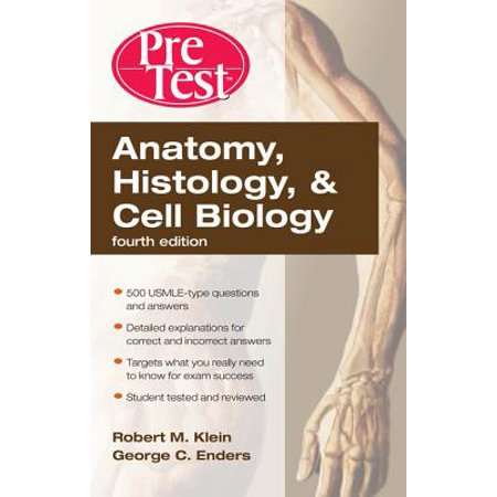 Anatomy, Histology, & Cell Biology: PreTest Self-Assessment & Review, Fourth Edition - (Essential Cell Biology 4th Edition Test Bank)